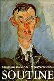 Chaim Soutine (1893-1943): Catalogue Raisonne / Werkverzeichnis