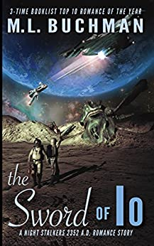 The Sword of Io (The Future Night Stalkers Book 1) by [Buchman, M. L.]