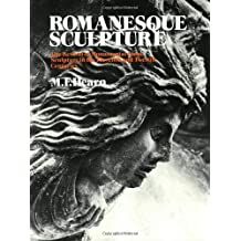 Romanesque Sculpture: The Revival of Monumental Stone Sculpture in the Eleventh and Twelfth Centuries