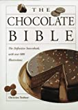 The Chocolate Bible: The Definitive Sourcebook with Over 600 Illustrations