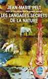 Les Langages secrets de la nature par Pelt