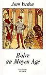 Boire au Moyen Age par Verdon