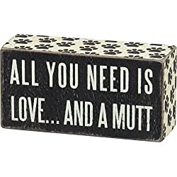 """Primitives By Kathy 6"""" x 2.5"""" Wood Wooden Box Sign """"All You Need Is Love...And A MUTT"""""""