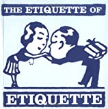 The Etiquette of Etiquette, Lynn Claire Taylor and Vicky Burgess, 1586852051