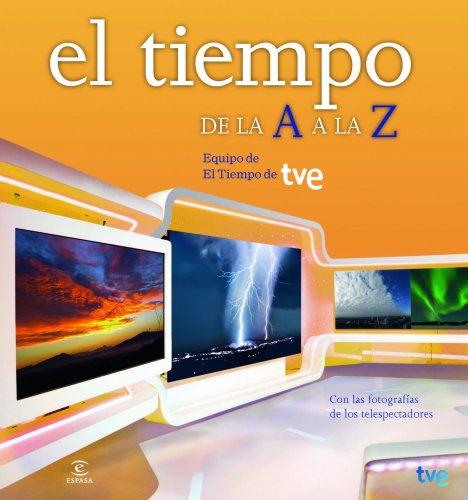 Descargar Libro El Tiempo De La A A La Z De Equipo De El Tiempo Equipo De El Tiempo De Tve