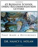 45 Business School Recommendation Letters, Nancy L. Nolan, 1933819510