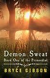 Demon Sweat, Bryce Gibson, 1491039728