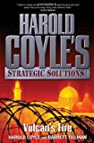 Front cover for the book Vulcan's Fire: Harold Coyle's Strategic Solutions, Inc. by Harold Coyle