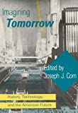img - for Imagining Tomorrow: History, Technology, and the American Future (MIT Press) book / textbook / text book