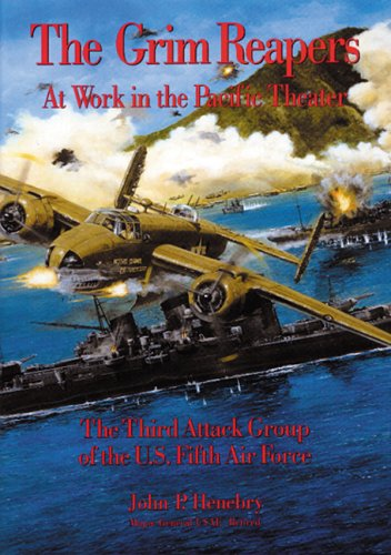 Air Force Pacific Air - The Grim Reapers at Work in the Pacific Theater: The Third Attack Group of the U.S. Fifth Air Force