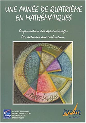Livres gratuits Une année de quatrième en mathématiques : Organisation des apprentissages, Des activités aux évaluations pdf, epub