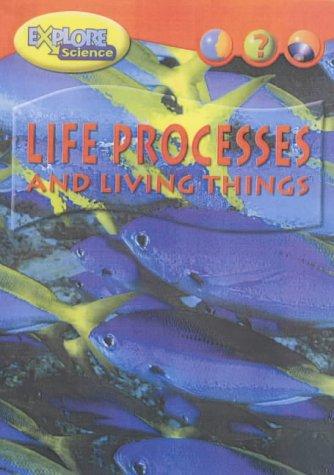 Read Online Explore Science Life Process Living Thin paperback (Heinemann Explore Science) ebook