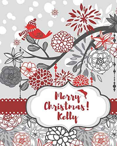 Merry Christmas! Kelly: Christmas Personalized Name Composition Journal to Write In 8