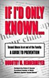 img - for If I'd Only Known... Sexual Abuse in or out of the Family: A Guide to Prevention book / textbook / text book