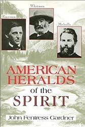 American Heralds of the Spirit: Emerson, Whitman, Melville