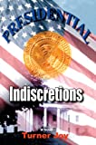 Presidential Indiscretions, Turner Joy, 0595662153