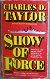 Show of Force, Charles D. Taylor, 0515097667