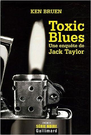 Ken Bruen - Toxic Blues: Une enquête de Jack Taylor sur Bookys
