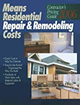Means Residential Repair & Remodeling Costs 2006: Contractor's Pricing Guide