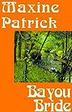 Bayou Bride, Maxine Patrick, 1585865583