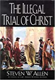 Illegal Trial of Christ