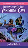The Mystery of the Vanishing Cave (Home School Detectives)