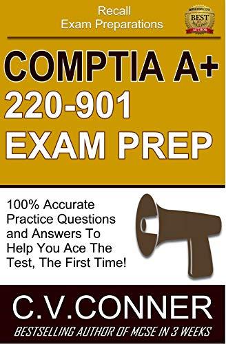 CompTIA A+ 220-901 Recall Exam Prep: Recall Exam Prep Doc
