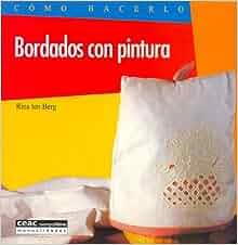 Bordados Con Pinturas (Spanish Edition): Rina Tenberg: 9788432983887