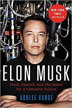 Elon Musk: Tesla, SpaceX, and the Quest for a Fantastic Future Book Cover