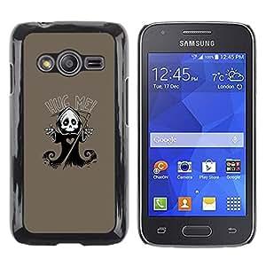 CASER CASES / Samsung Galaxy Ace 4 G313 SM-G313F / Cute Grim Reaper Skeleton - Hug Me / Delgado Negro Plástico caso cubierta Shell Armor Funda Case Cover