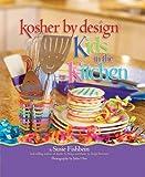 Kosher by Design Kids in the Kitchen, Susie Fishbein, 1578190711
