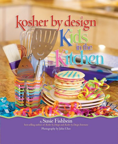 Design Cookbook - Kosher by Design Kids in the Kitchen