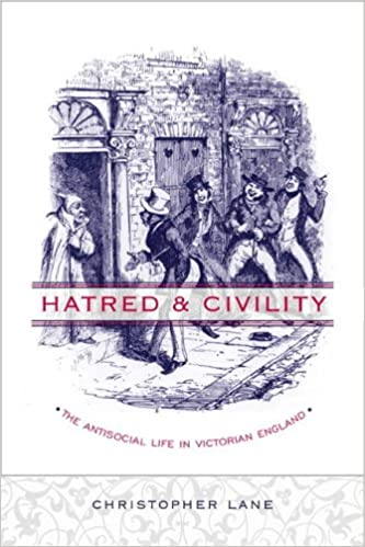 Hatred and Civility: The Antisocial Life in Victorian England
