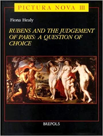Rubens and the Judgement of Paris: A Question of Choice (PICTURA NOVA)