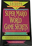 img - for Super Mario World Game Secrets: The Unauthorized Edition (Secrets of the Games Series) book / textbook / text book