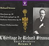 Strauss Conducts Strauss: Don Juan, Op. 20; Till Eulenspiegel, Op. 28 and Sinfonia Domestica, Op. 53 (Vol. 9)
