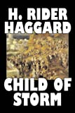 Child of Storm, Henry Rider Haggard, 160312523X