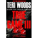 True to the Game Part III