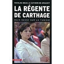 La régente de Carthage: Main basse sur la Tunisie