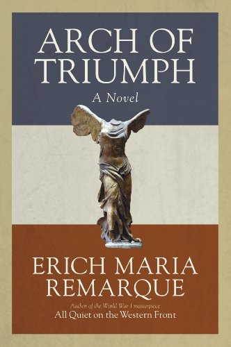 (Arch of Triumph: A Novel)