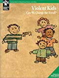 Violent Kids : Can We Change the Trend?, Hinds, Michael deCourcy, 0787268623