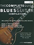 The Complete Guide To Playing Blues Guitar: Compilation (Play Blues Guitar)