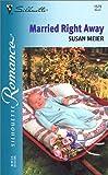 Married Right Away, Susan Meier, 0373195796
