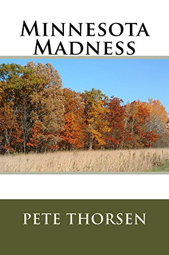 Minnesota Madness by [Thorsen, Pete]