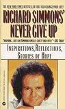 Richard Simmons' Never Give Up, Richard Simmons, 0446600857
