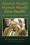 img - for Animal Health Human Health One Health: The Life and Legacy of Dr. James H. Steele book / textbook / text book
