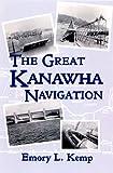 Great Kanawha Navigation, Emory Kemp, 0822941120