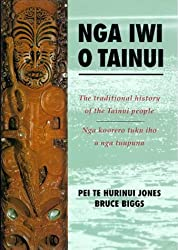 Nga Iwi o Tainui: The Traditional History of the Tainui People