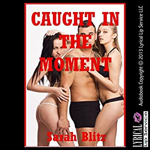 Caught in the Moment Audiobook