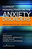 img - for Current Perspectives on the Anxiety Disorders: Implications for DSM-V and Beyond book / textbook / text book